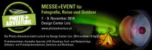 Photo+Adventure 2014 - vom Freitag, 7.11. bis Sonntag 9.11.2014 im Design Center Linz